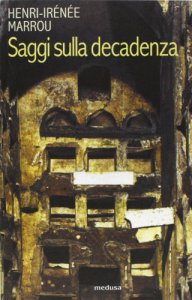 Copertina di 'Saggi sulla decadenza. Trasformazione e continuità dell'antico'