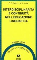 Interdisciplinarità e continuità nell'educazione linguistica. Progetto Cartesio. Irrsae Molise - Balboni Paolo E., Luise M. Cecilia