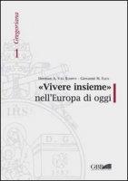 «Vivere insieme» nell'Europa di oggi - Van Rompuy Herman A., Flick Giovanni M.