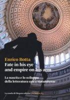 Fate in his eye and empire on his arm. La nascita e lo sviluppo della letteratura epica statunitense - Botta Enrico