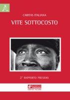Vite sottocosto. 2° Rapporto Presidio - Caritas italiana