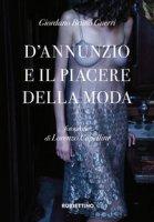 D'Annunzio e il piacere della moda. Ediz. illustrata - Guerri Giordano Bruno