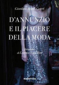 Copertina di 'D'Annunzio e il piacere della moda. Ediz. illustrata'
