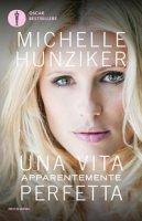 Una vita apparentemente perfetta - Hunziker Michelle
