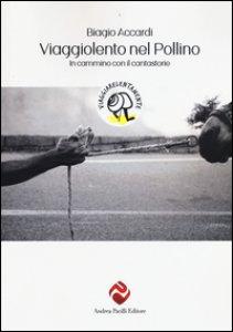 Copertina di 'Viaggiolento nel Pollino. In cammino con il cantastorie'