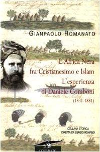 Copertina di 'L' Africa Nera fra Cristianesimo e Islam. L'esperienza di Daniele Comboni (1831-1881)'