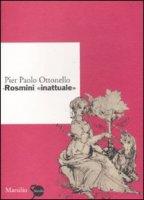 Rosmini «inattuale» - Ottonello P. Paolo