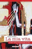 La mia vita - Teresa d'Avila (santa)