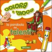 La parabola dei talenti. Colora e gioca - Esposito Clara