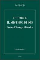Uomo e il mistero di Dio. Corso di Teologia filosofica (L') - Luis Romera