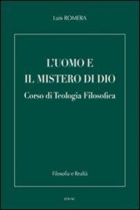 Copertina di 'Uomo e il mistero di Dio. Corso di Teologia filosofica (L')'