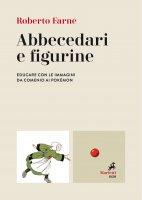 Abbecedari e figurine - Roberto Farné