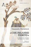 «Con inganno fiorito». La drammaturgia pastorale nell'opera di G. B. Andreini - Chichiriccò Emanuela