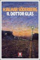 Il Dottor Glas - Hjalmar Soderberg