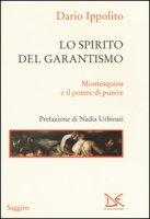 Lo spirito del garantismo. Montesquieu e il potere di punire - Ippolito Dario