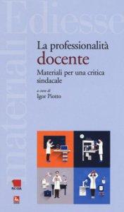 Copertina di 'La professionalità docente. Materiali per una critica sindacale'