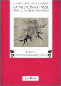 Copertina di 'La medicina cinese. Spiriti, cuore ed emozioni'