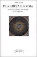 Preghiera e poesia negli inni di Sant'Ambrogio e di Manzoni - Biffi Inos