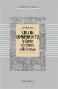 Copertina di 'Stili di compimento. Lo spirito e la lettera nelle Scritture'