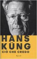 Ciò che credo - Küng Hans