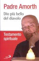 Dio pi� bello del diavolo - Gabriele Amorth