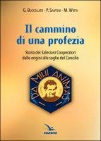 Il cammino di una profezia - Giuseppe Buccellato, Paolo Santoni, Morand Wirth