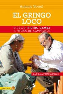 Copertina di 'El gringo loco. Storia di Pietro Gamba il medico dei campesinos'