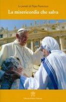La misericordia che salva - Francesco (Jorge Mario Bergoglio)