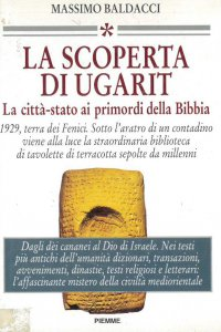Copertina di 'La scoperta di Ugarit. La città-Stato ai primordi della Bibbia'