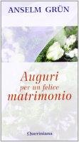 Auguri per un felice matrimonio - Anselm Grün
