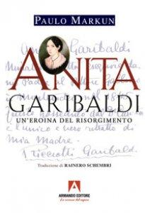 Copertina di 'Anita Garibaldi. Un'eroina del Risorgimento'