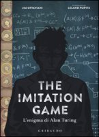 The imitation game. L'enigma di Alan Turing - Ottaviani Jim, Purvis Leland