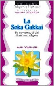 Copertina di 'La soka Gakkai. Un movimento di laici diventa religione'