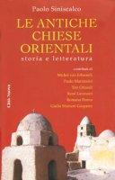 Le antiche Chiese orientali. Storia e letteratura - Siniscalco Paolo