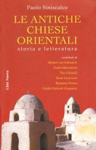 Copertina di 'Le antiche Chiese orientali. Storia e letteratura'