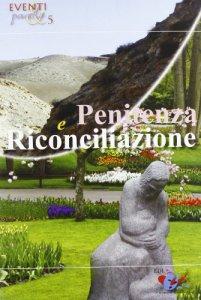 Copertina di 'Penitenza e Riconciliazione'