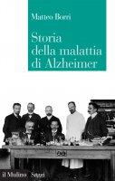 Storia della malattia di Alzheimer - Matteo Borri