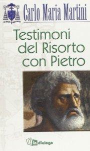 Copertina di 'Testimoni del risorto con Pietro'