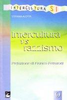 Intercultura vs razzismo - Alotta Stefania