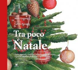 Copertina di 'Tra poco è Natale. Storie, leggende e tradizioni natalizie giorno per giorno'