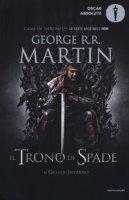Il trono di spade. Libro primo delle Cronache del ghiaccio e del fuoco - Martin George R. R.