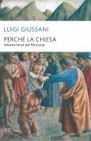 Perchè la Chiesa. Volume terzo del PerCorso - Giussani Luigi