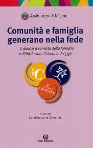 Copertina di 'Comunità e famiglia generano nella fede'