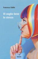 Vi voglio bene lo stesso - Sibilla Francesca