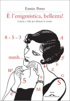È l'enigmistica, bellezza - Ennio Peres