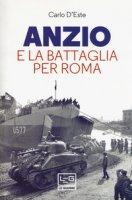 Anzio e la battaglia per Roma - D'Este Carlo