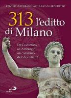 313: l'editto di Milano. Da Costantino ad Ambrogio