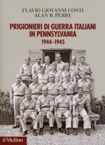 Copertina di 'Prigionieri di guerra italiani in Pennsylvania 1944-1945'