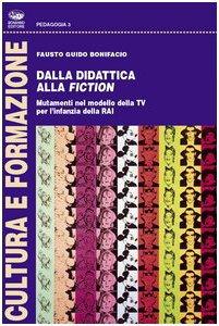 Copertina di 'Dalla didattica alla fiction. Mutamenti nel modello della Tv per l'infanzia della Rai'