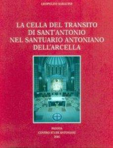 Copertina di 'La Cella del Transito di sant'Antonio nel santuario antoniano dell'Arcella'